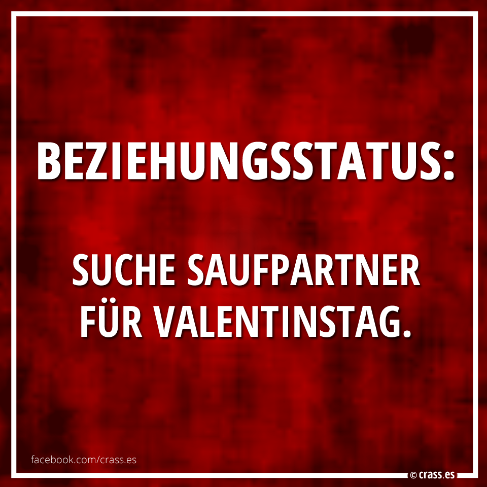 lustige sprüche valentinstag Beziehungsstatus: Suche Saufpartner für Valentinstag,| Facebook  lustige sprüche valentinstag