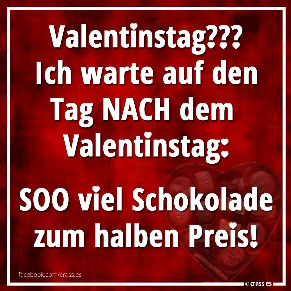 lustige sprüche valentinstag Ich warte auf den Tag NACH dem Valentinstag: Soo viel Schokolade  lustige sprüche valentinstag