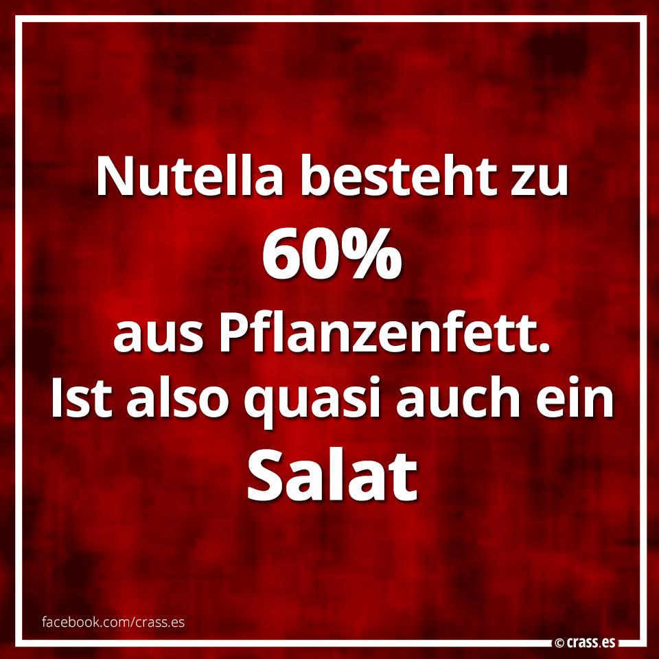 Nutella Besteht Zu 60 Aus Pflanzenfett Ist Also Quasi Auch Ein